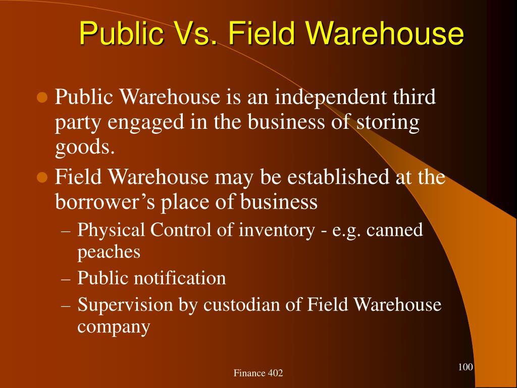 Public Vs. Field Warehouse