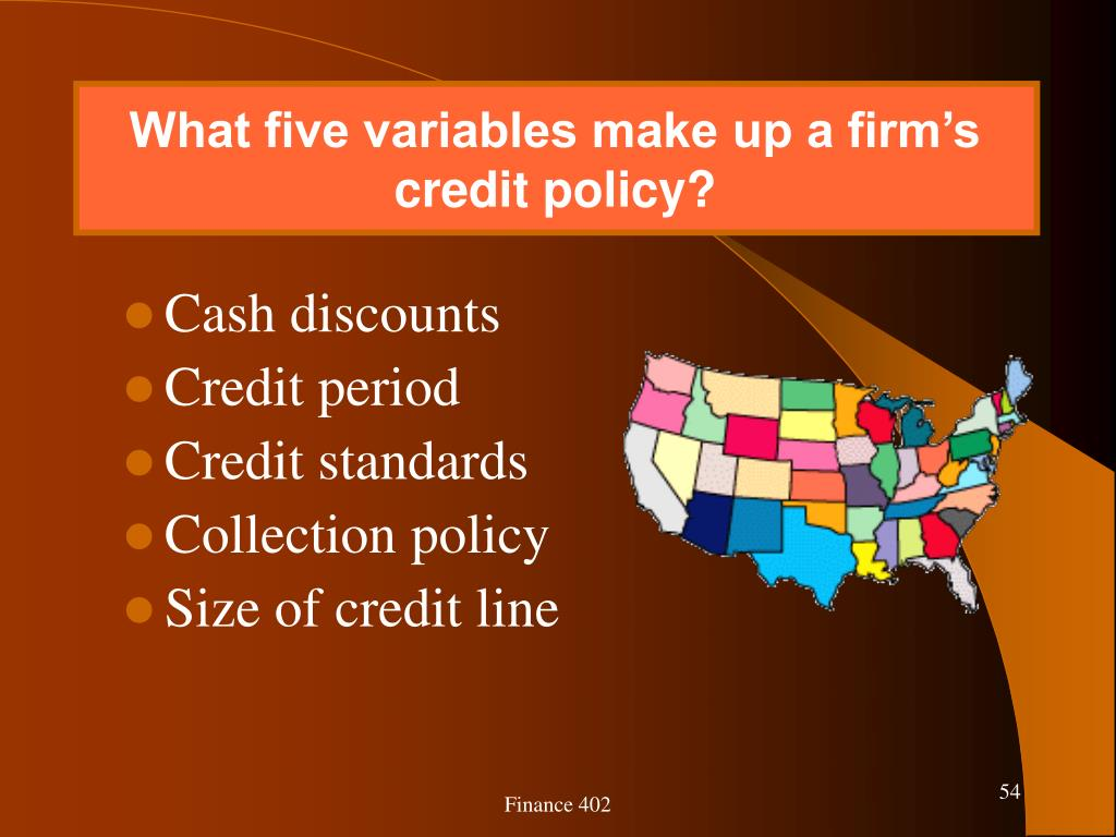 What five variables make up a firm's credit policy?