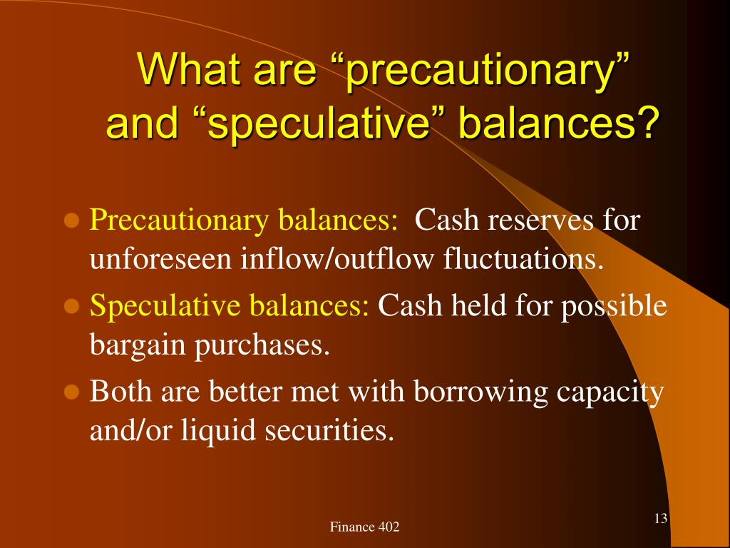 """What are """"precautionary"""" and """"speculative"""" balances?"""