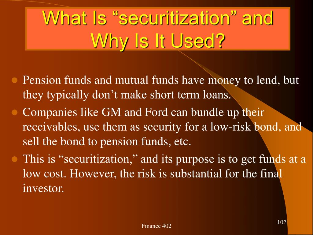 """What Is """"securitization"""" and Why Is It Used?"""