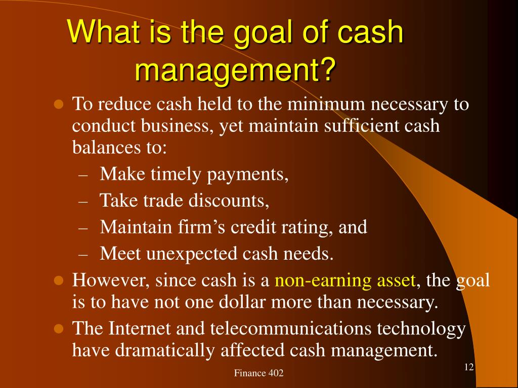 What is the goal of cash management?