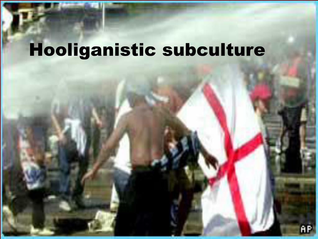 Hooliganistic subculture