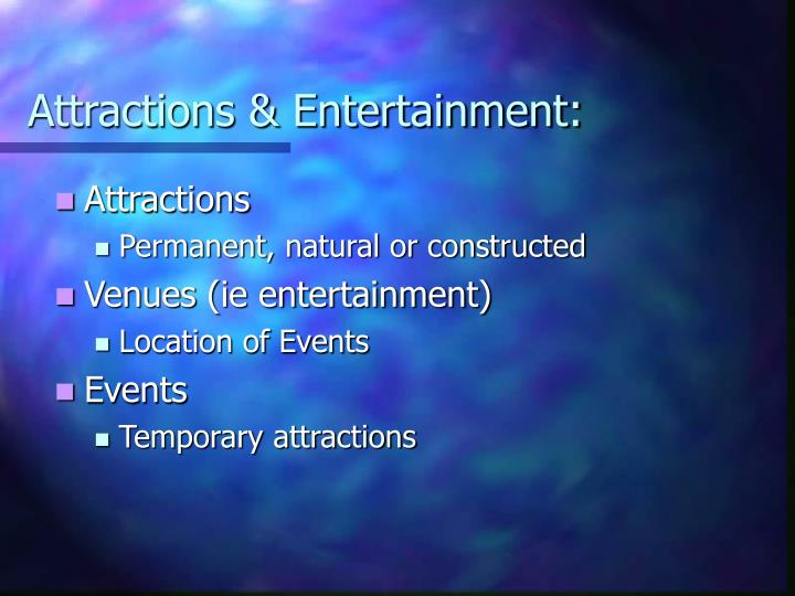 Attractions entertainment