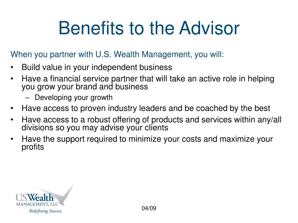 Benefits to the Advisor