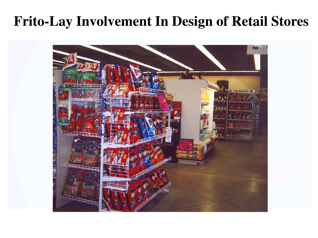 Frito-Lay Involvement In Design of Retail Stores