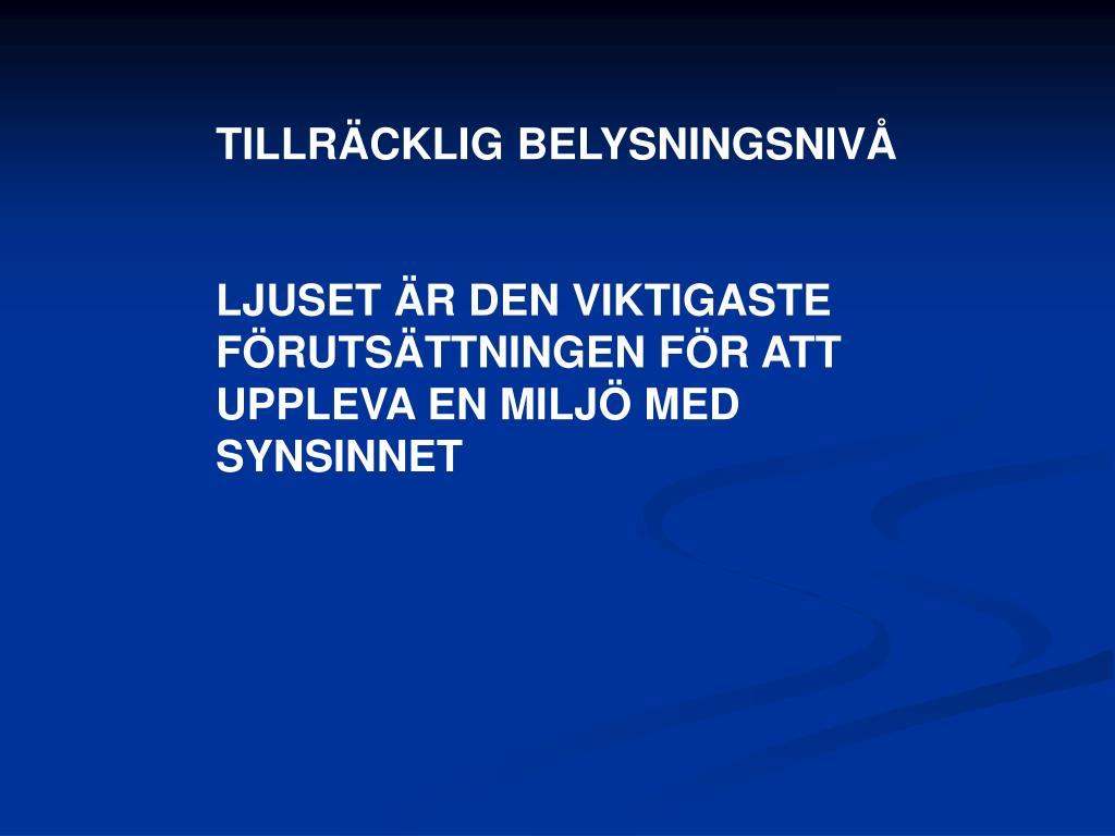 TILLRÄCKLIG BELYSNINGSNIVÅ