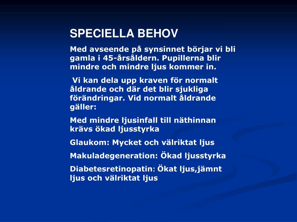 SPECIELLA BEHOV