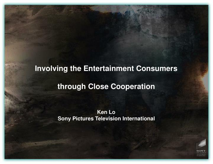 Involving the Entertainment Consumers