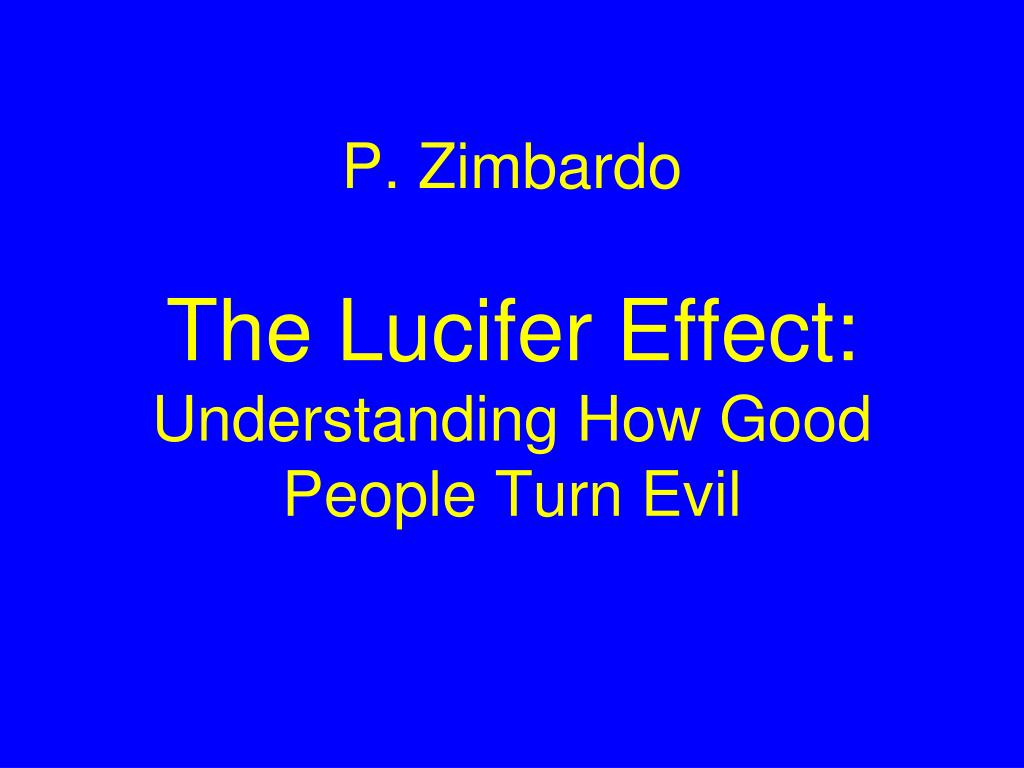 How good people turn evil