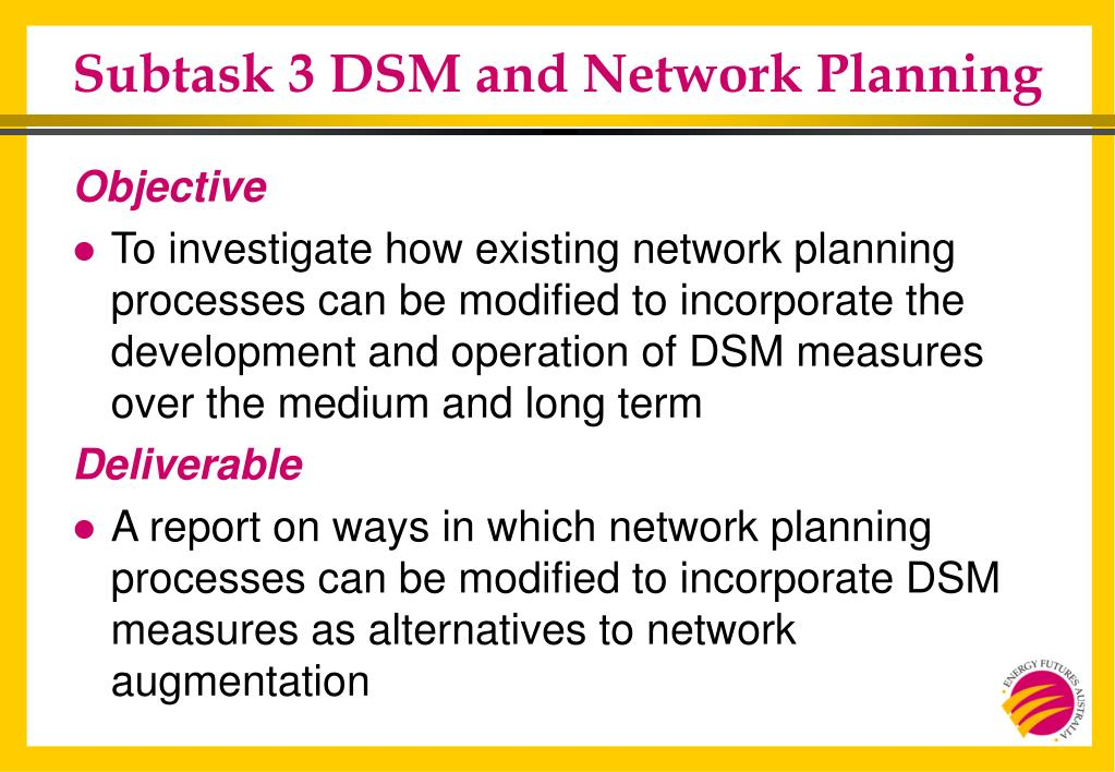 Subtask 3 DSM and Network Planning