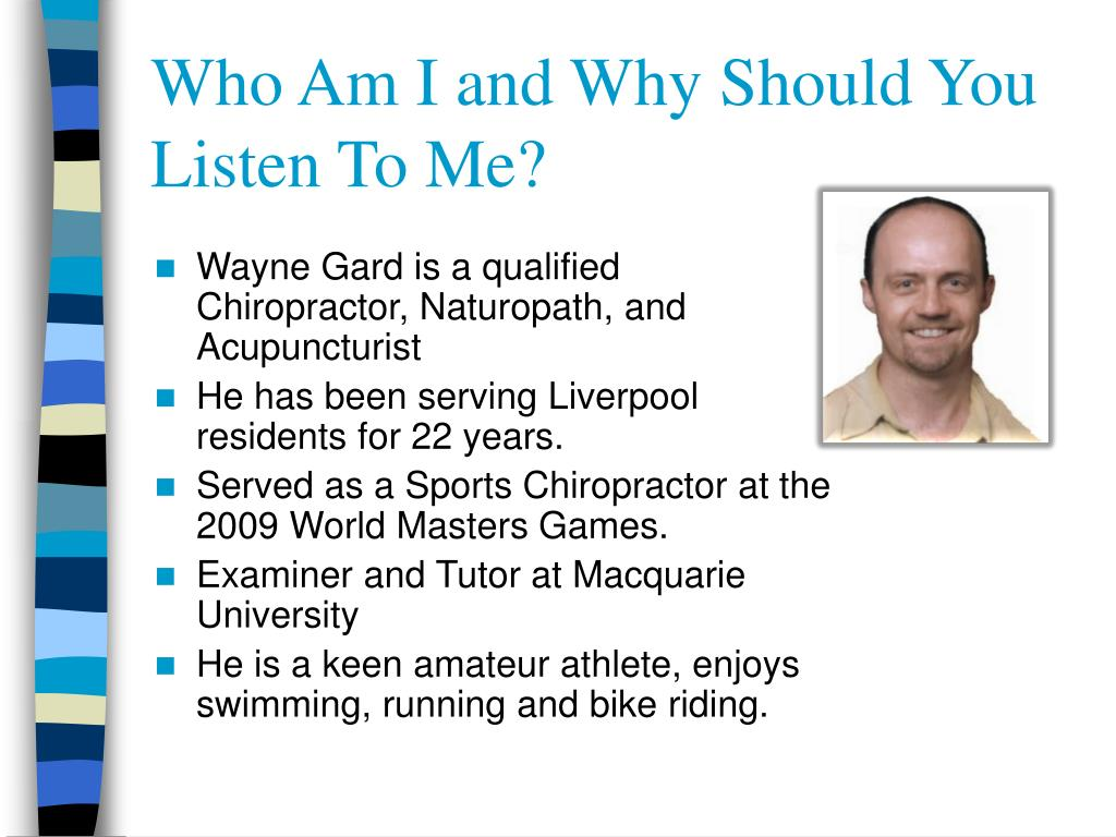 Who Am I and Why Should You Listen To Me?