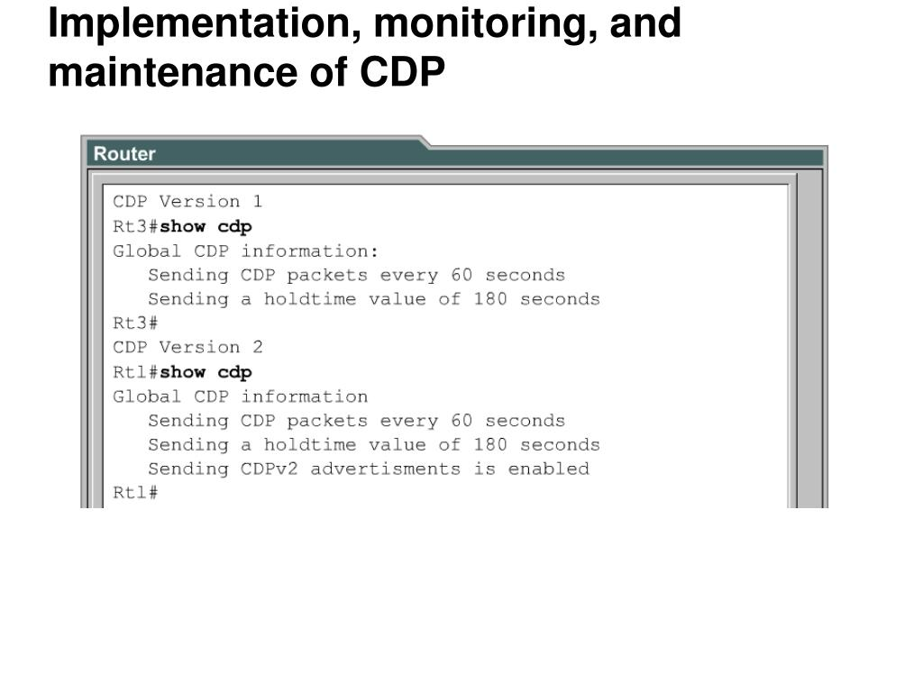 Implementation, monitoring, and maintenance of CDP