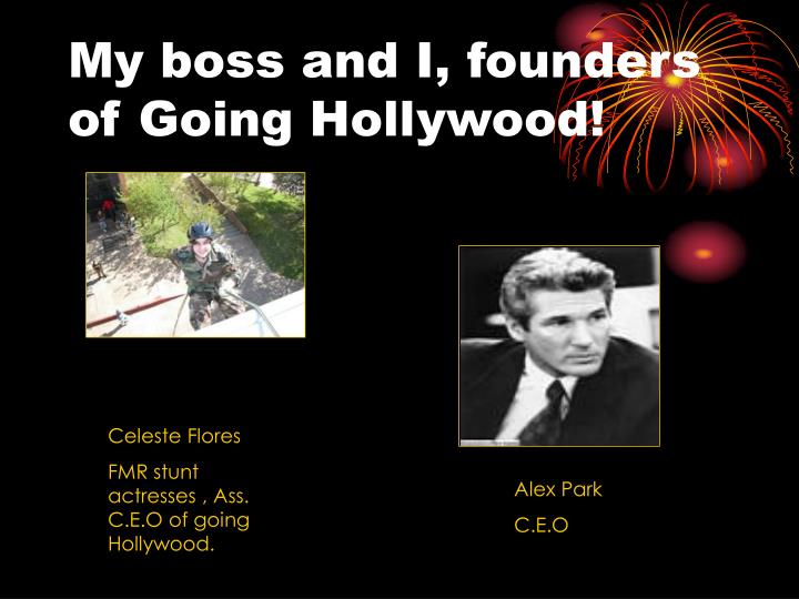 My boss and I, founders of Going Hollywood!
