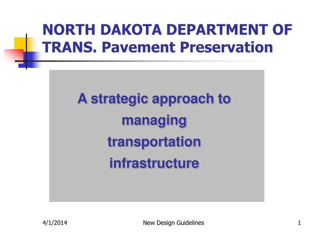 NORTH DAKOTA DEPARTMENT OF TRANS. Pavement Preservation