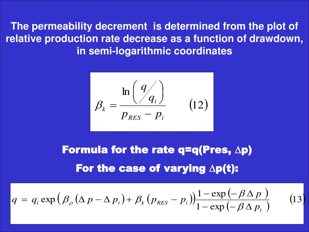 The permeability decrement  is determined from the plot of relative production rate decrease as a function of drawdown, in semi-logarithmic coordinates