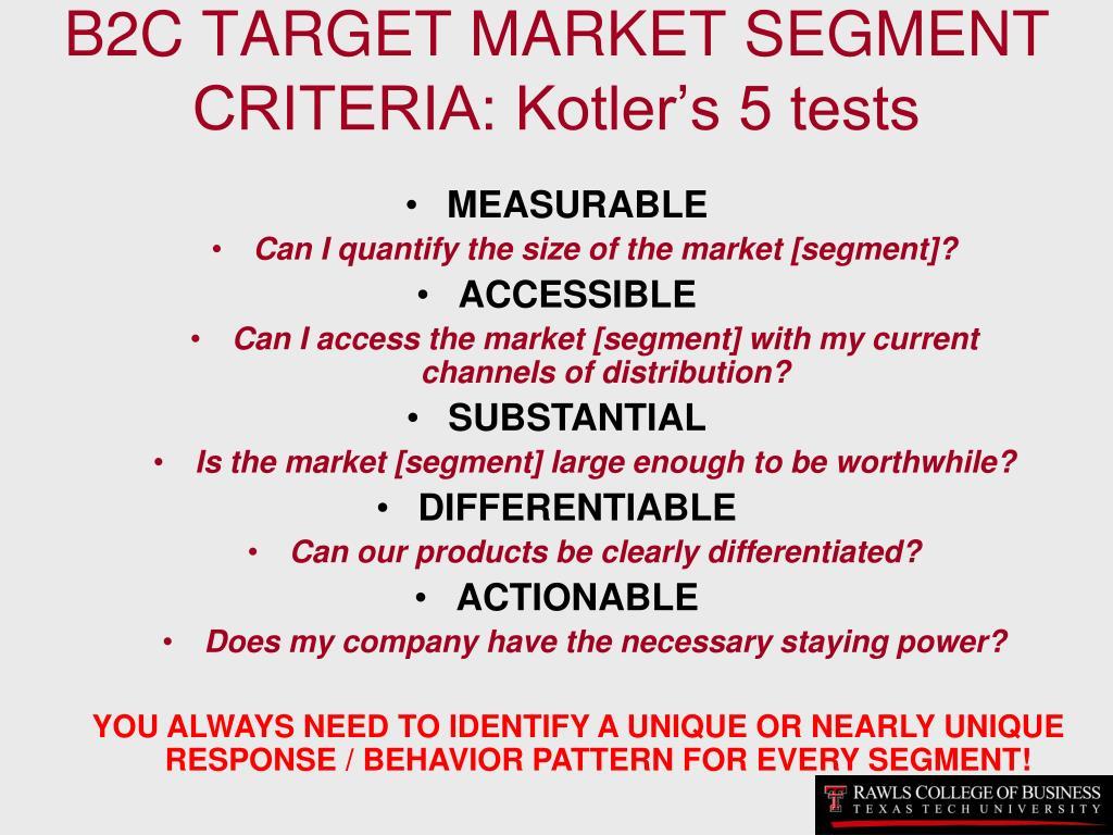 B2C TARGET MARKET SEGMENT CRITERIA: Kotler's 5 tests