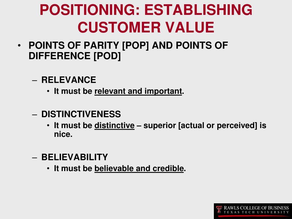 POSITIONING: ESTABLISHING CUSTOMER VALUE