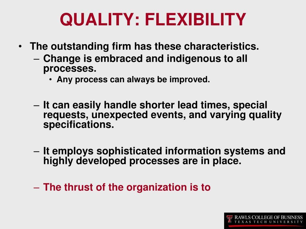 QUALITY: FLEXIBILITY