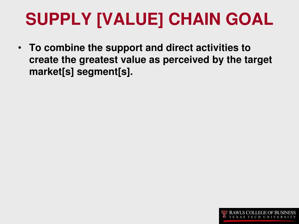 SUPPLY [VALUE] CHAIN GOAL