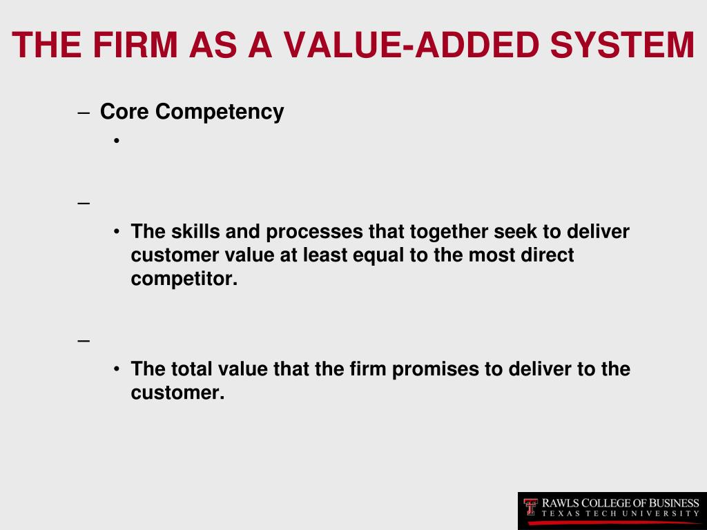 THE FIRM AS A VALUE-ADDED SYSTEM