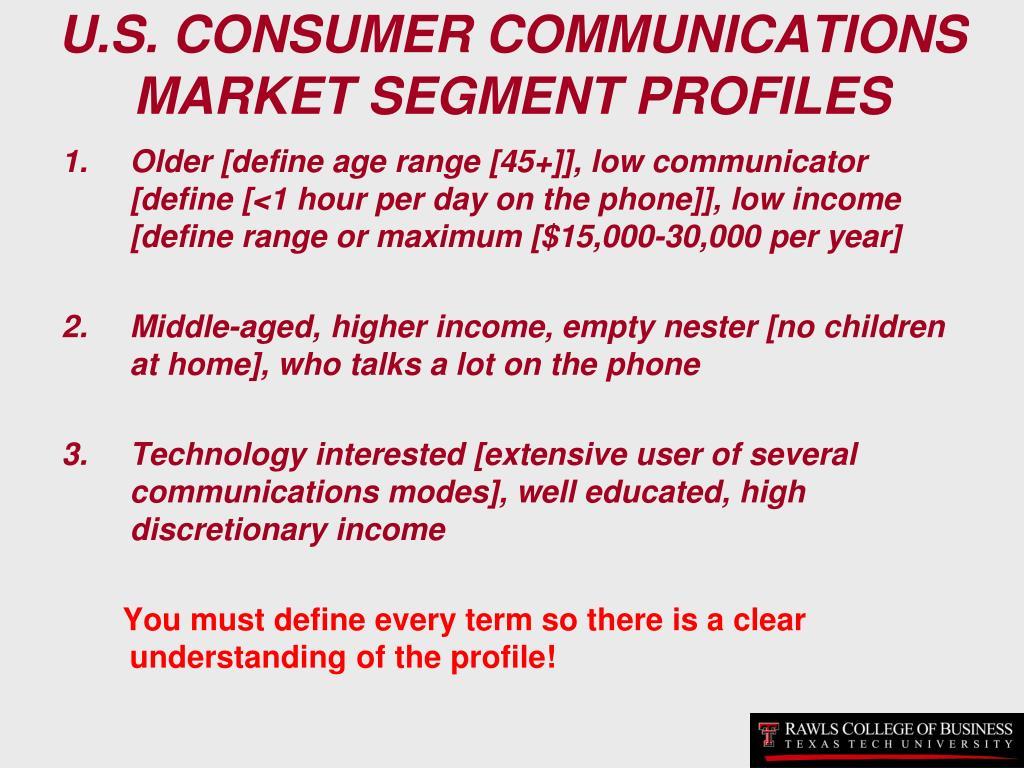 U.S. CONSUMER COMMUNICATIONS MARKET SEGMENT PROFILES