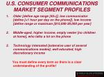 u s consumer communications market segment profiles