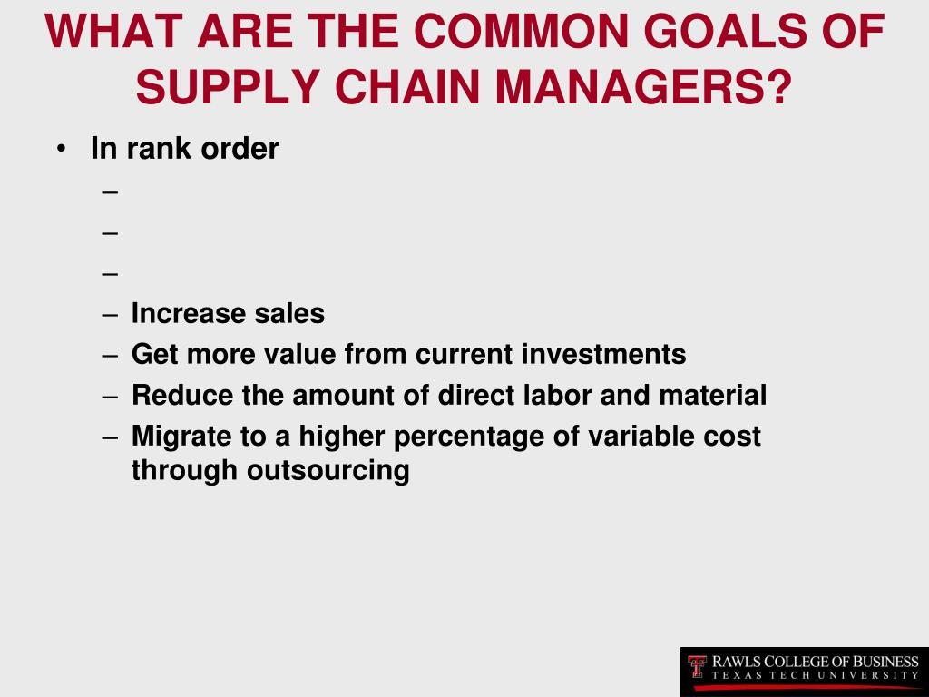 WHAT ARE THE COMMON GOALS OF SUPPLY CHAIN MANAGERS?