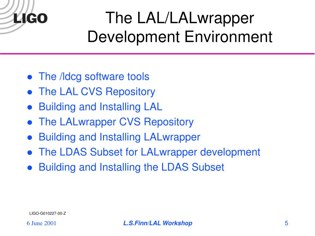 The LAL/LALwrapper Development Environment