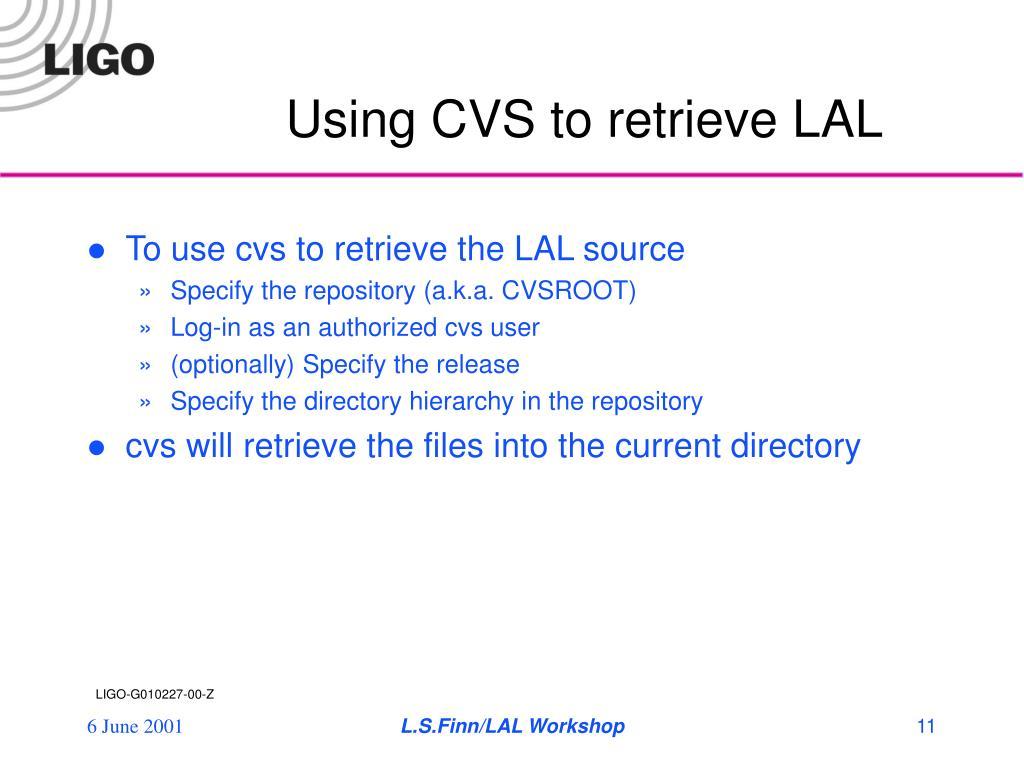 Using CVS to retrieve LAL