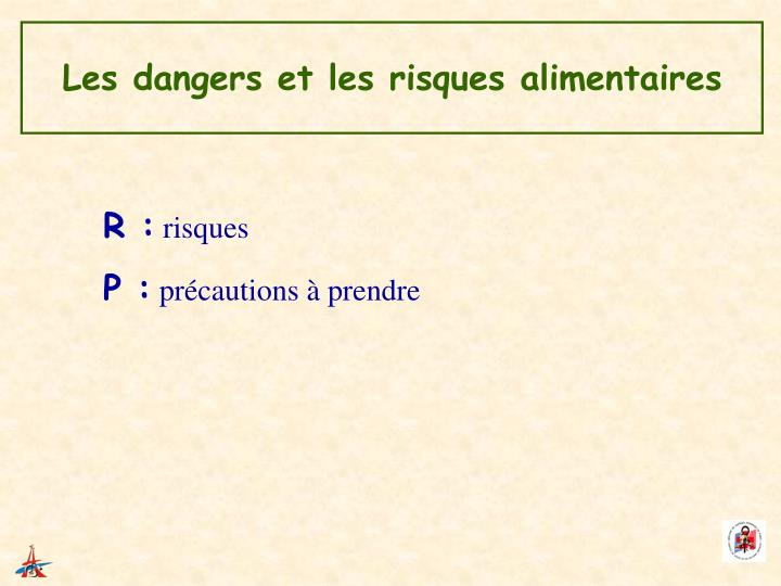 Les dangers et les risques alimentaires