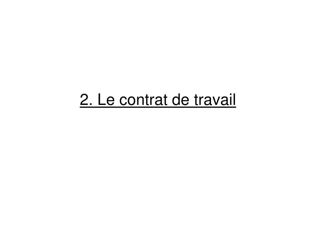 2. Le contrat de travail