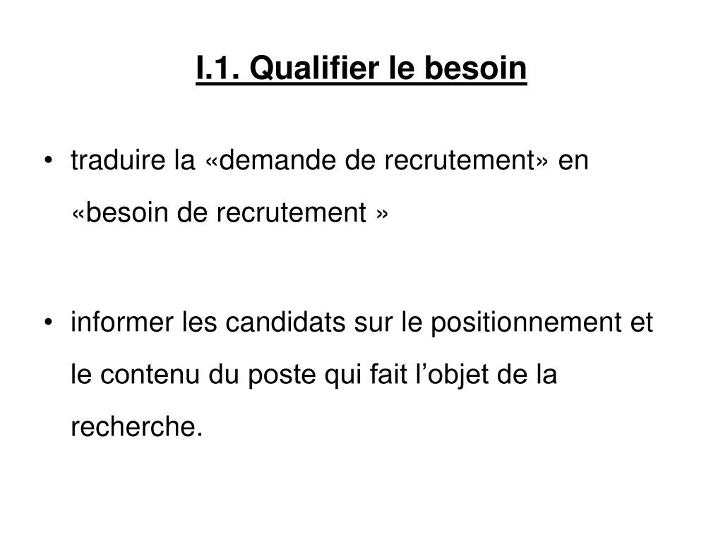 I.1. Qualifier le besoin