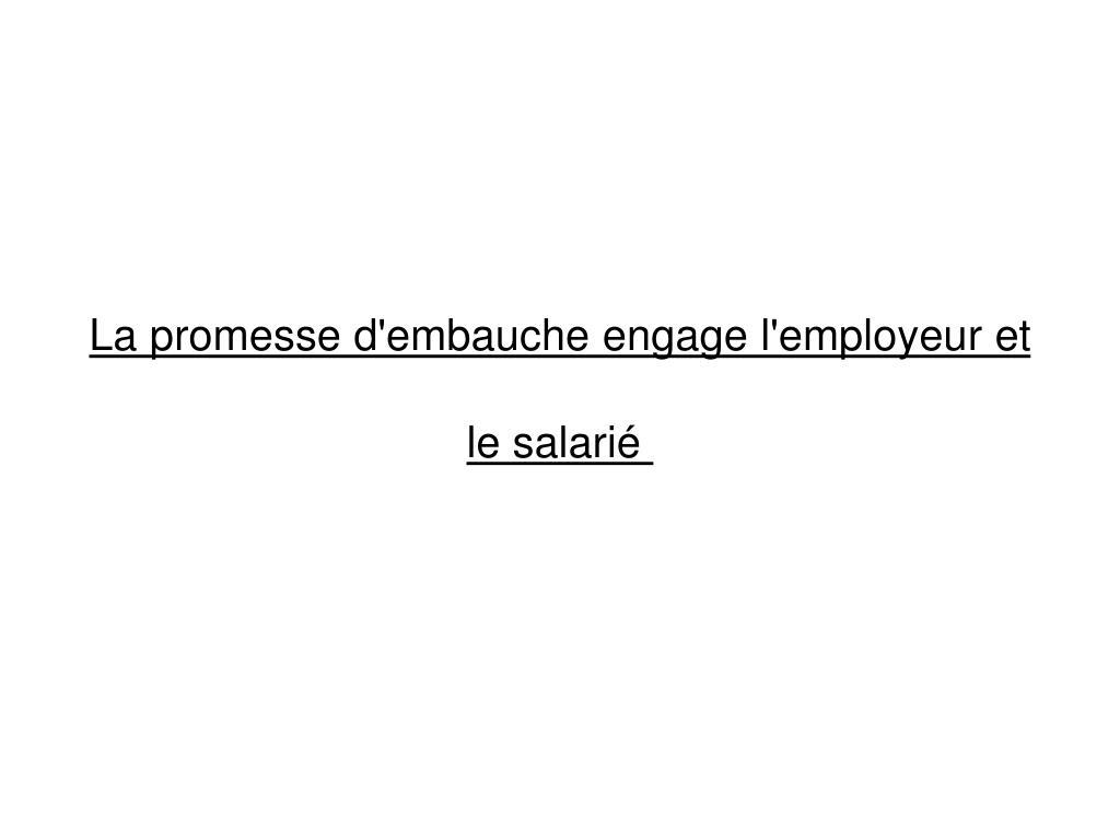 La promesse d'embauche engage l'employeur et le salarié
