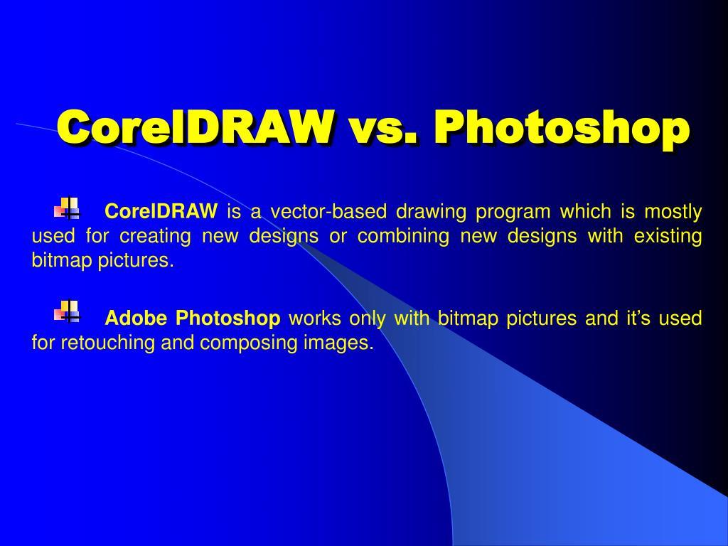 CorelDRAW vs. Photoshop