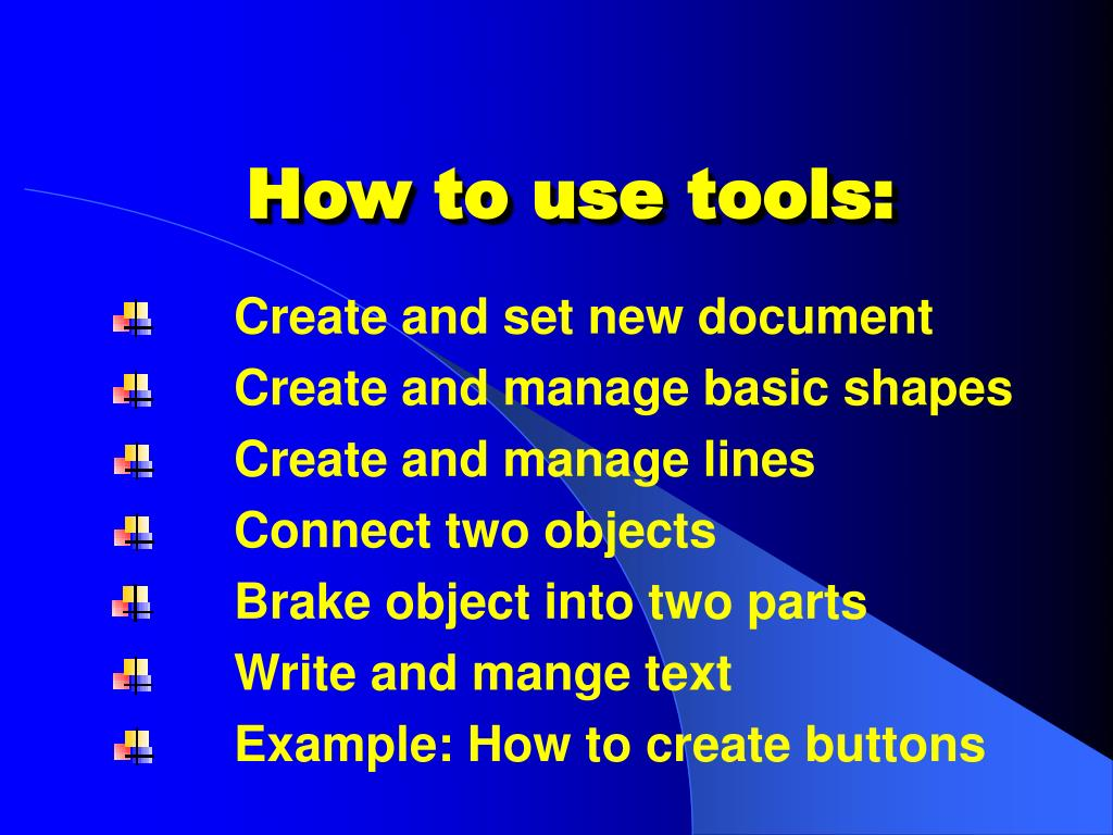 How to use tools: