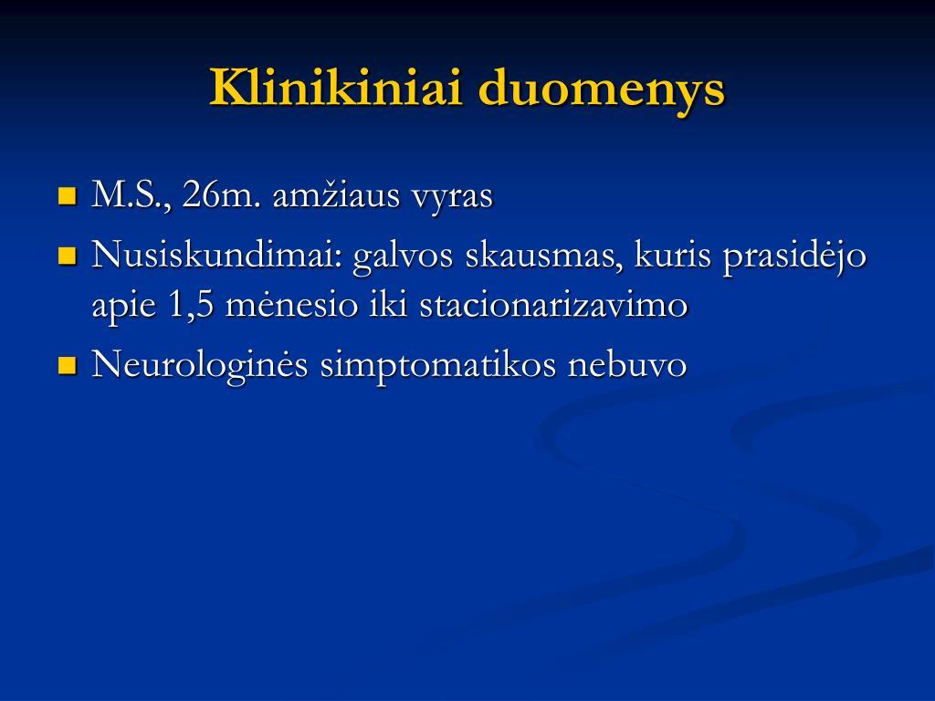 Klinikiniai duomenys