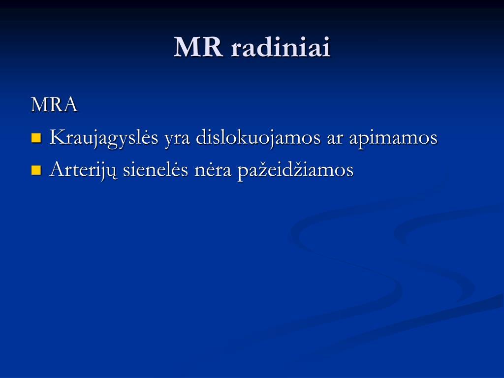 MR radiniai