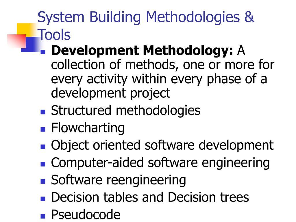 System Building Methodologies & Tools