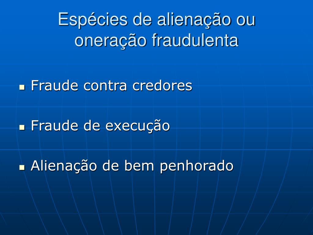 Espécies de alienação ou oneração fraudulenta
