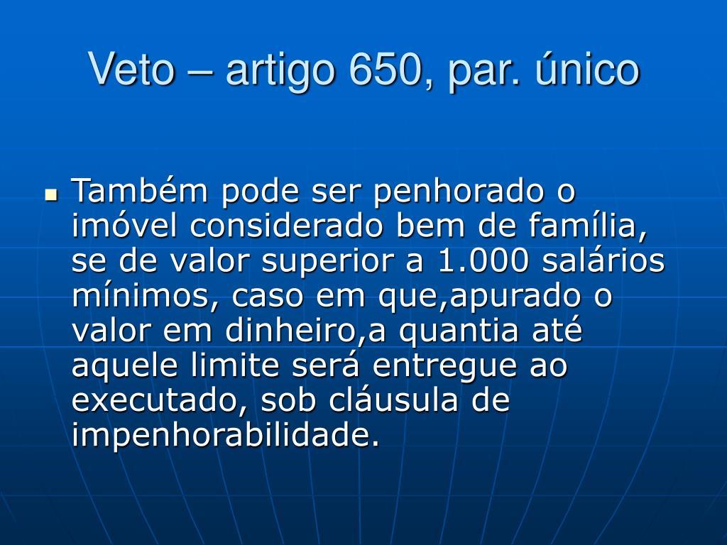 Veto – artigo 650, par. único