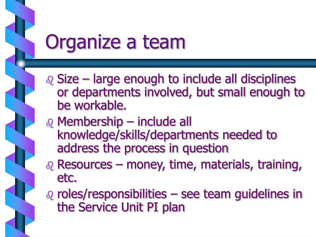Organize a team