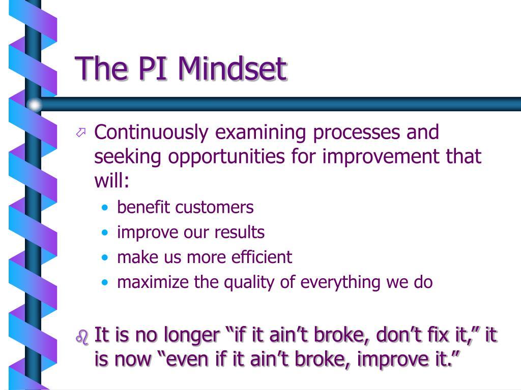The PI Mindset