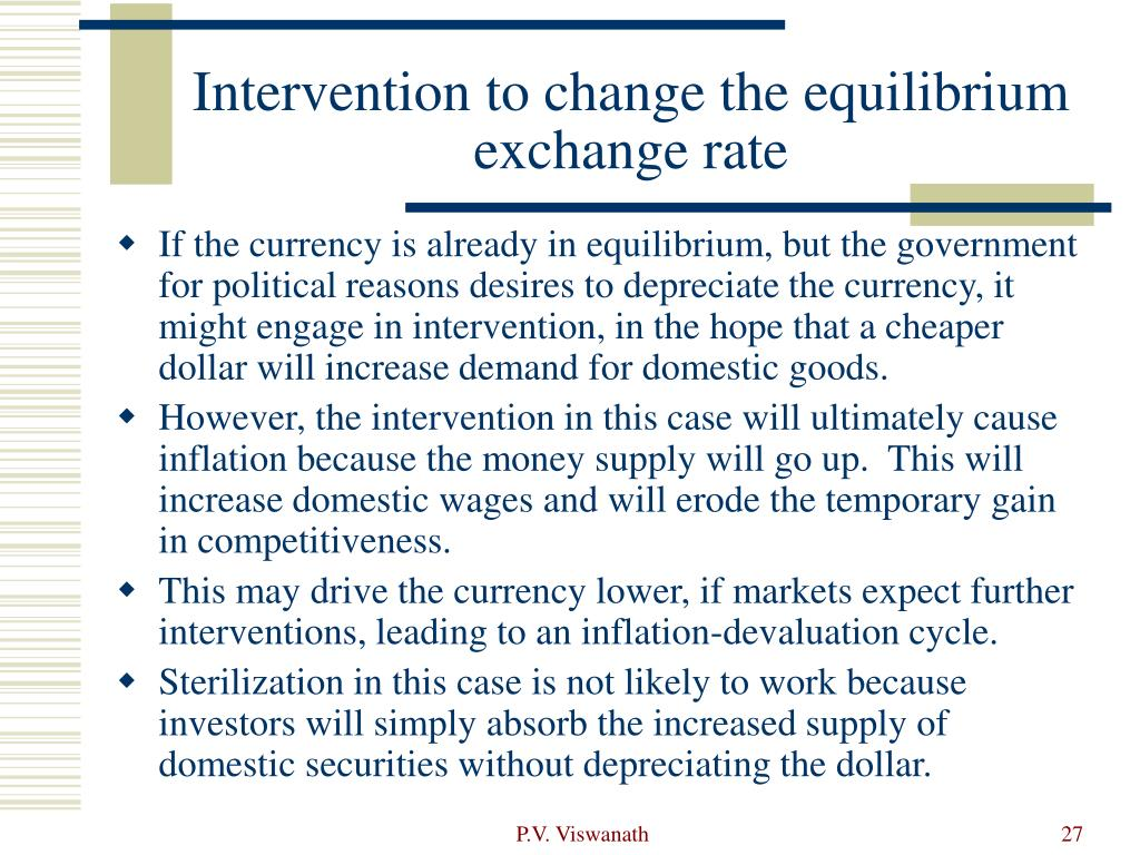 Intervention to change the equilibrium exchange rate