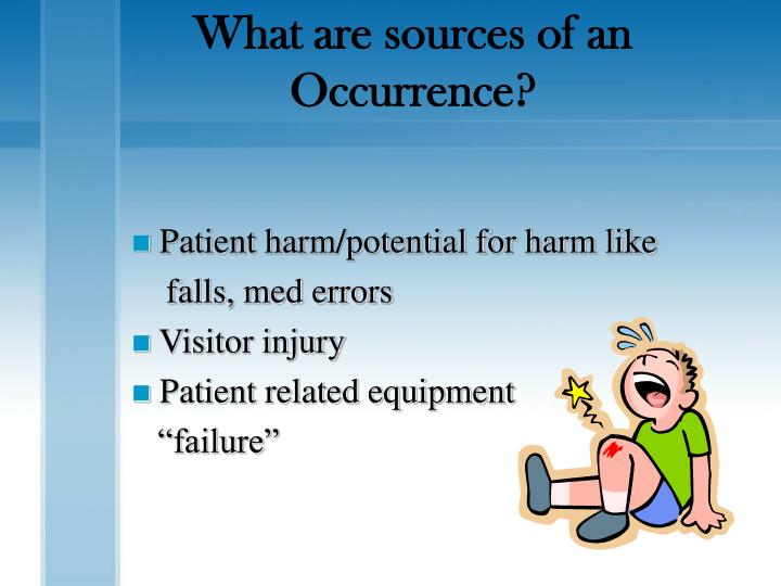 What are sources of an Occurrence?