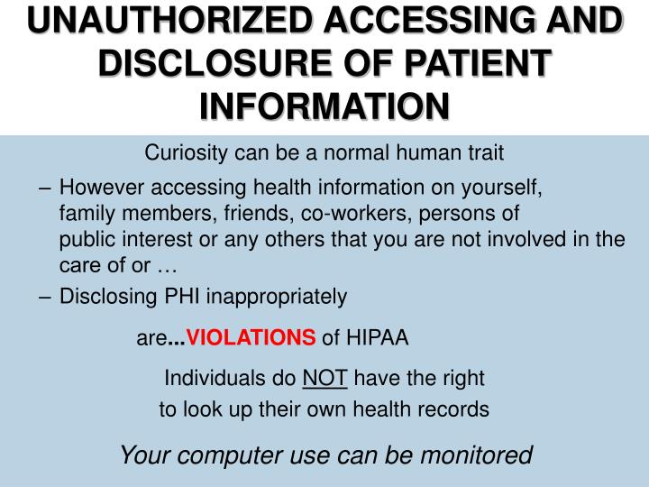 UNAUTHORIZED ACCESSING AND DISCLOSURE OF PATIENT INFORMATION