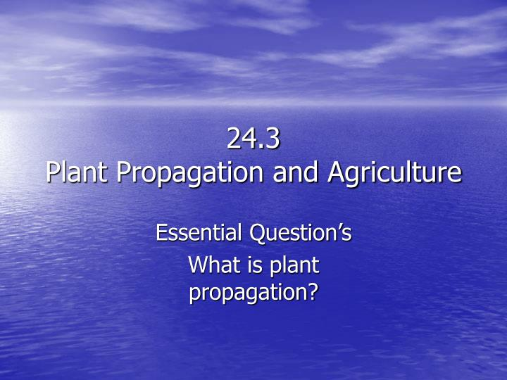 24 3 plant propagation and agriculture