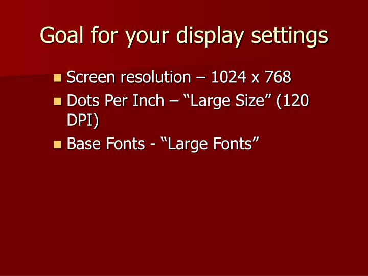 Goal for your display settings