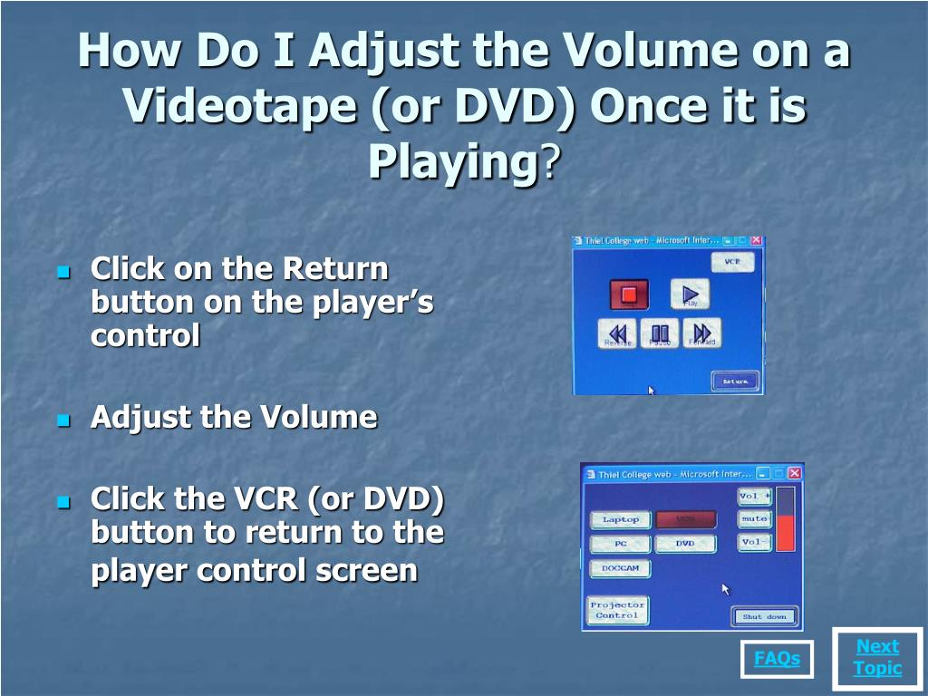How Do I Adjust the Volume on a Videotape (or DVD) Once it is Playing