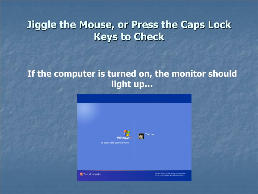 Jiggle the Mouse, or Press the Caps Lock Keys to Check
