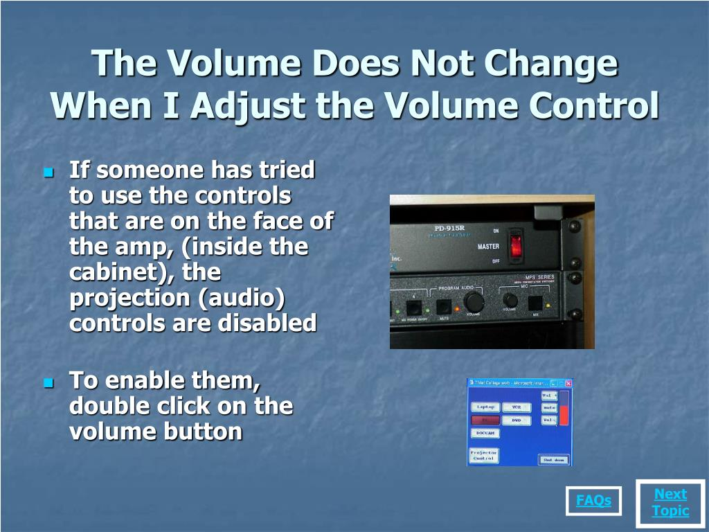 The Volume Does Not Change When I Adjust the Volume Control
